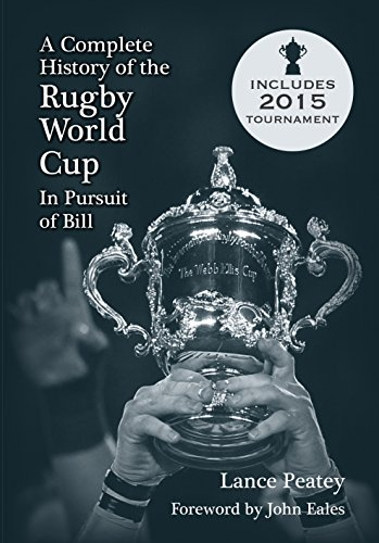 A Complete History of Rugby World Cup por Lance Peatey