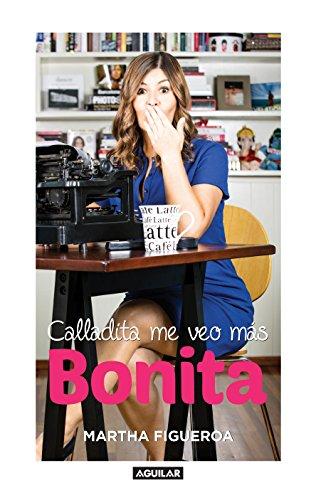 Calladita me veo más bonita por Martha Figueroa