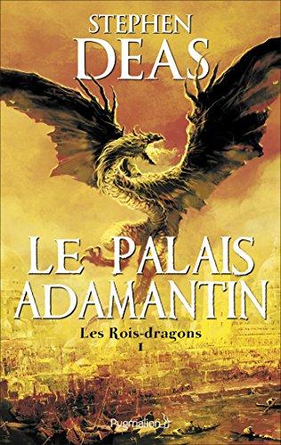 Les Rois-dragons (Tome 1) - Le Palais adamantin