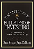 The Little Book of Bulletproof Investing: Do's and Don'ts to Protect Your Financial Life (Little Books. Big Profits)