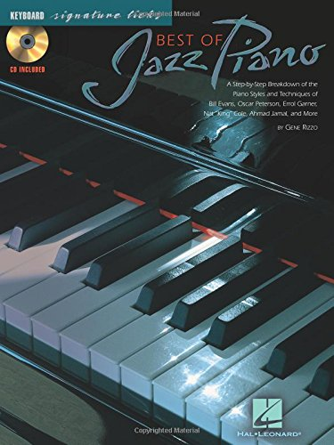 Best of Jazz Piano: A Step-By-Step Breakdown of the Piano Styles & Techniques of Bill Evans, Oscar Peterson, & Others [With CD] (Signature Licks)