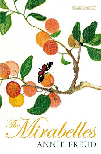 The Mirabelles (Picador Poetry) by Annie Freud (2014-10-01)