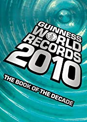 Guinness World Records 2010: The Book of the Decade by Guinness World Records (2009-09-15)