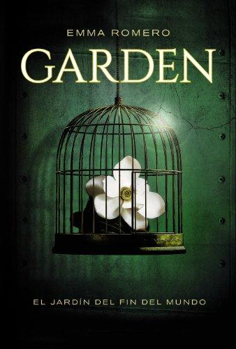 Garden. El Jardín Del Fin Del Mundo (Literatura Juvenil (A Partir De 12 Años) - Narrativa Juvenil)