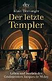 Der letzte Templer: Leben und Sterben des Großmeisters Jacques de Molay (dtv Fortsetzungsnummer 50) - Alain Demurger