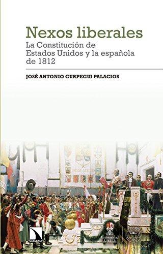 Nexos liberales: la Constitución de Estados Unidos y la española de 1812 (Investigación y Debate)