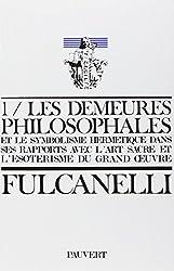 Les Demeures philosophales et le symbolisme hermétique dans ses rapports avec l'art sacré et l'ésotérisme du grand oeuvre - 2 volumes