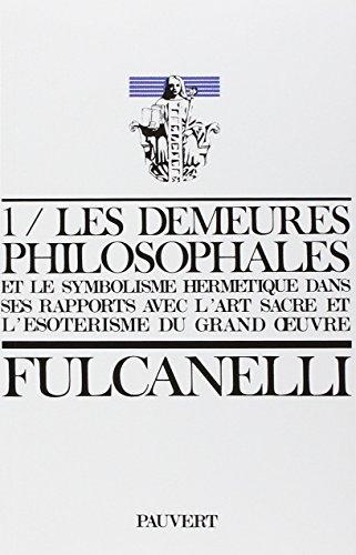 Les Demeures philosophales et le symbolisme hermtique dans ses rapports avec l'art sacr et l'sotrisme du grand oeuvre - 2 volumes