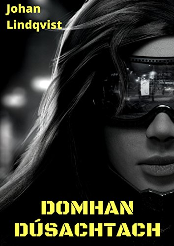 Domhan dÚsachtach (Irish Edition) por Johan Lindqvist