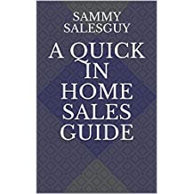 A Quick in Home Sales Guide (English Edition)