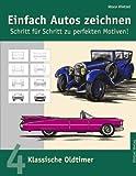 Einfach Autos zeichnen - Schritt für Schritt zu perfekten Motiven! / Klassische Oldtimer von Vasco Kintzel (2003) Taschenbuch