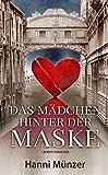 Das Mädchen hinter der Maske von Hanni Münzer
