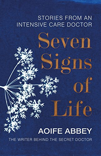 d06e894966 Seven Signs of Life: Stories from an Intensive Care Doctor (English Edition)