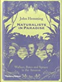 Naturalists in Paradise : Wallace, Bates and Spruce in the Amazon