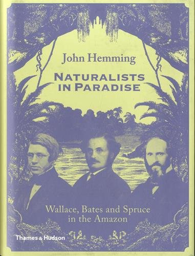 Naturalists in Paradise: Wallace Bates And Spruce In The Amazon