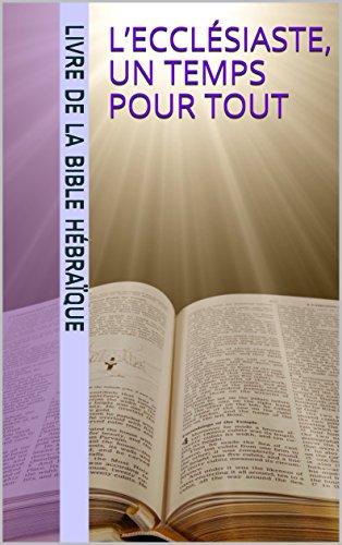 L'Ecclésiaste, un temps pour tout (French Edition)