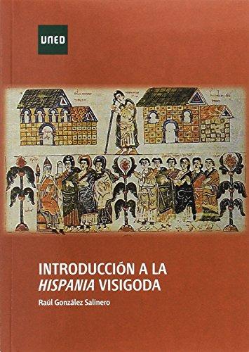 Introducción a la Hispania Visigoda (GRADO) por Raúl GONZÁLEZ SALINERO