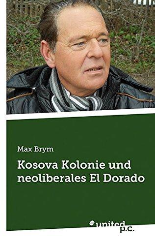 Kosova Kolonie und Neoliberales El Dorado
