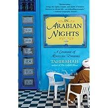 In Arabian Nights: A Caravan of Moroccan Dreams by Tahir Shah (2009-03-24)