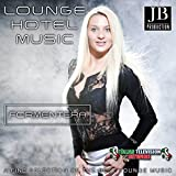 Lounge Hotel Music Formentera (A Fine Selection of the Best Lounge Music)