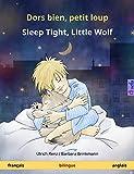 Dors bien, petit loup – Sleep Tight, Little Wolf. Livre bilingue pour enfants (français – anglais) (www.childrens-books-bilingual.com) (French Edition)