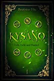 Kysano: Erde, Licht und Dunkel