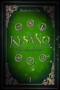 Kysano: Erde, Licht und Dunkel (German Edition) by [Hiu, Beatrice]
