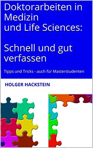 Download Doktorarbeiten in Medizin und Life Sciences:  Schnell und gut verfassen: Tipps und Tricks - auch für Masterstudenten