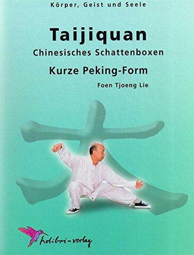 Tai-Ji-Quan: Kurze Peking-Form (Körper, Geist und Seele)