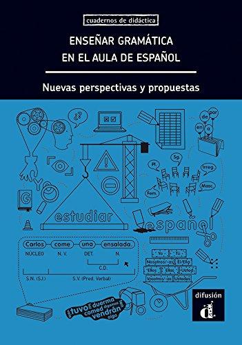 Enseñar Gramática en el Aula de Español. Nuevas Perspectivas y propuestas (Cuadernos de didactica) por Equipo Editorial
