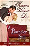 A Bachelor Still (Free Fellows League Book 5)