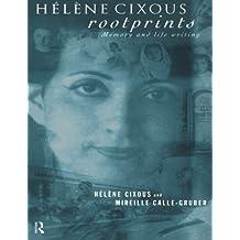 Hélène Cixous, Rootprints: Memory and Life Writing