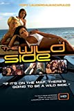 The Wild Side Fort Lauderdale/Acapulco (Includes both WMV HD and standard definition disc)