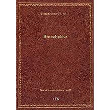 Hieroglyphica / edidit, diversorum codicum recenter collatorum, priorumque editionum varias lectione