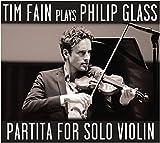 Tim Fain plays Glass - Partita