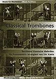 Classical Trombones. Berühmte klassische Melodien für Posaunentrio (Partitur und Stimmen)