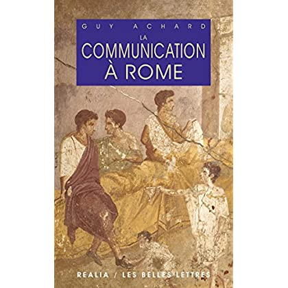 La Communication à Rome (Realia t. 12)