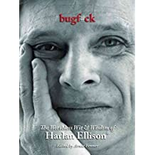 [(Bugf#ck : The Worthless Wit and Wisdom of Harlan Ellison)] [By (author) Harlan Ellison ] published on (January, 2012)
