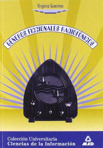 Géneros Ficcionales Radiofónicos. Colección Universitaria: Ciencias De La Información. por Juan Carlos Suarez Villegas