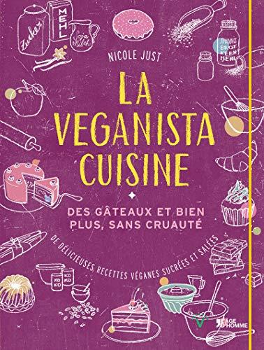 La véganista cuisine - Des gâteaux et bien plus, sans cruauté