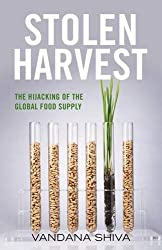 Stolen Harvest: The Highjacking of the Global Food Supply (Culture of the Land)