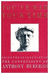 You've Had Your Time by Anthony Burgess (1990-10-29)