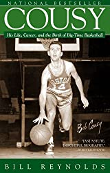 Cousy: His Life, Career, and the Birth of Big-Time Basket (English Edition)