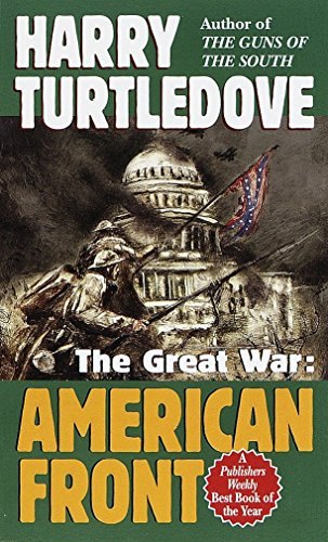 American Front (the Great War, Book One) (Southern Victory: The Great War)