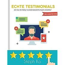 Echte Testimonials: Wie Du an reale Kundenbewertungen kommst (Der 5-Minuten-Guide 1)