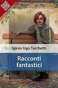 Racconti fantastici di [Tarchetti, Iginio Ugo]