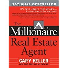 The Millionaire Real Estate Agent: It's Not About the Money...It's About Being the Best You Can Be! by Gary Keller, Keller, Gary, Jenks, Dave, Papasan, Jay (2004) Paperback