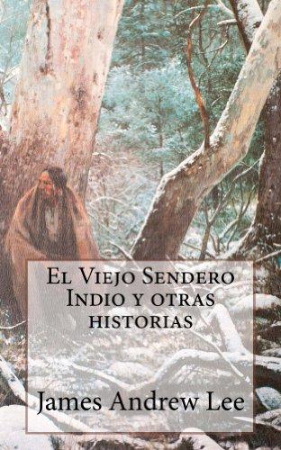 El Viejo sendero indio y otras historias por James Lee