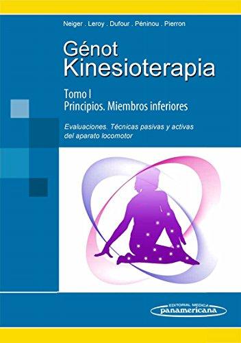 Kinesioterapia. I Principios/II Miembros inferiores. Evaluaciones, técnicas pasivas y activas del aparato locomotor