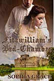 Fitzwilliam's Bed-chamber: A Pride & Prejudice Sensual Variation (Nights with Fitzwilliam Darcy Book 1)